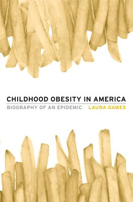 Childhood Obesity in America By Dawes, Laura